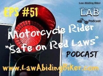 Law Abiding Biker Safe on Red Laws Podcast