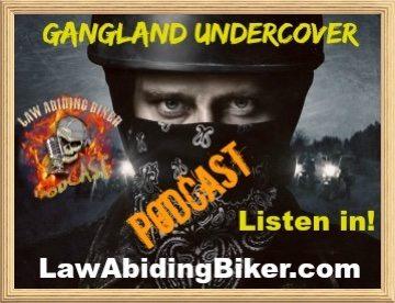 Gangland Undercover Podcast Biker